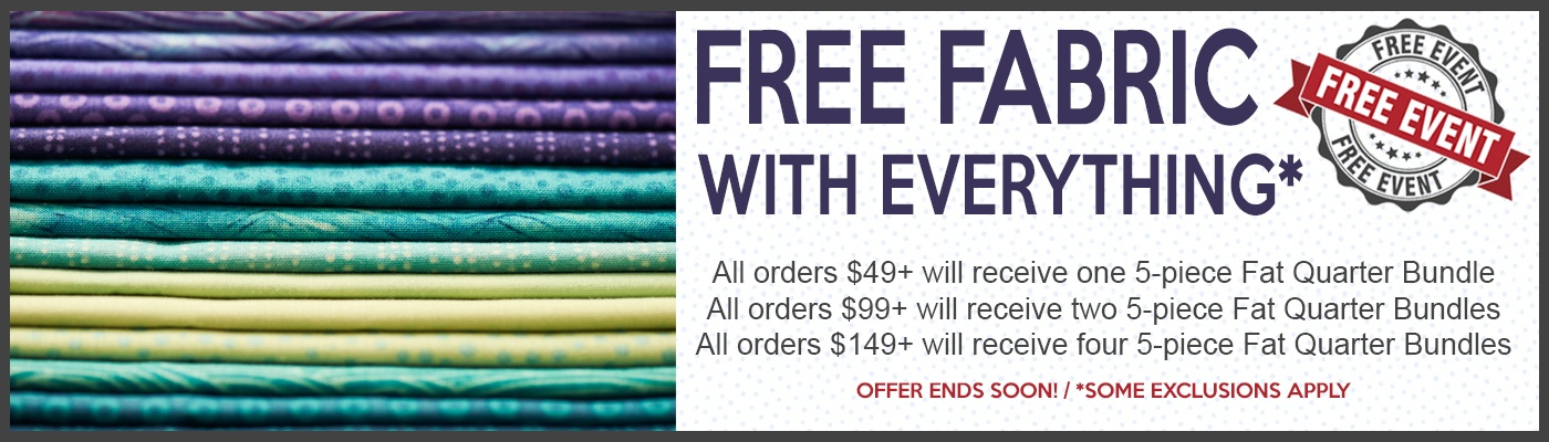 Free fabric with everything. Offer ending soon!