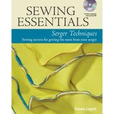 Sewing Essentials Serger Techniques Book