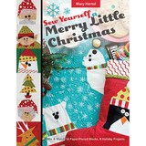 Sew Yourself a Merry Little Christmas, C&T Publishing