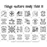 """Things Quilters Really Think III Panel - 18""""x 20"""""""