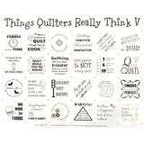 """Things Quilters Really Think V Panel - 18""""x 20"""""""