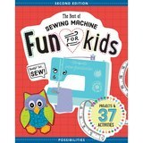 The Best of Sewing Machine Fun For Kids, 2nd Edition, C&T Publishing