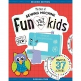 The Best of Sewing Machine Fun For Kids, 2nd Edition
