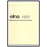 Instruction Manual, Elna 1600