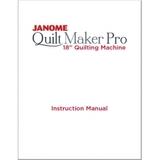Instruction Manual, Janome QMPRO18 Quilt Maker Pro