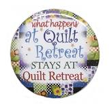 What Happens at Quilt Retreat Button
