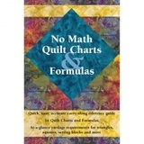 No Math Quilt Charts and Formulas Reference Guide