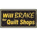 Will Brake for Quilt Shops License Plate, Chalet Publishing