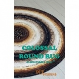 Colossal Round Rug and Jelly Roll Rug Patterns