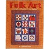 Folk Art Patchwork & Applique Quilt Book