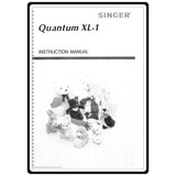 Instruction Manual, Singer Quantum XL1