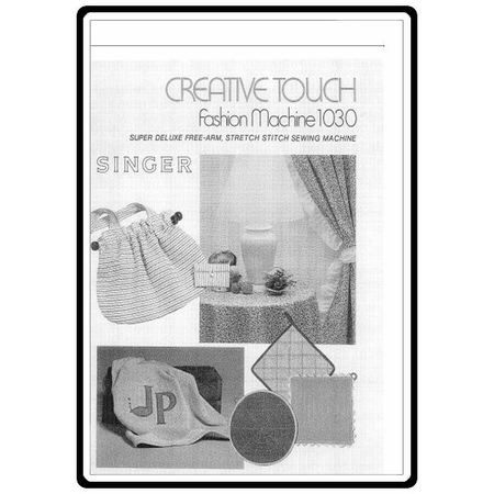 Instruction Manual, Singer 1030 Creative Touch
