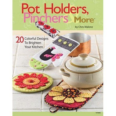 Pot Holders, Pinchers & More, Chris Malone