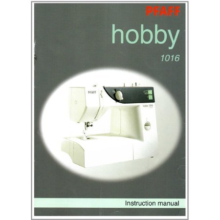 Instruction Manual, Pfaff Hobby 1016