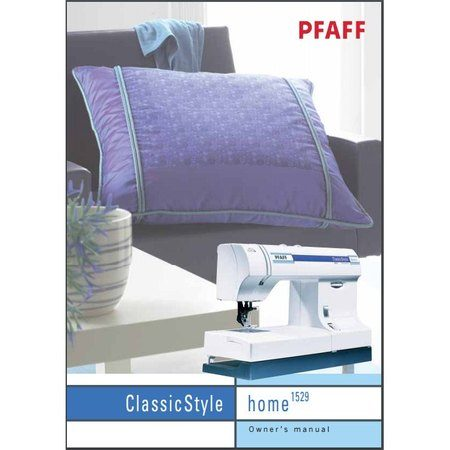 Instruction Manual, Pfaff 1529 ClassicStyle Home