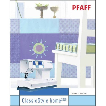 Instruction Manual, Pfaff 2029 ClassicStyle Home