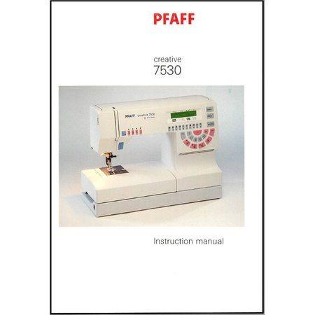 Instruction Manual, Pfaff Creative 7530