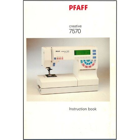 Instruction Manual, Pfaff Creative 7570