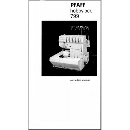 Instruction Manual, Pfaff Hobbylock 799