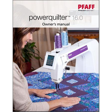 Instruction Manual, Pfaff Powerquilter 16.0