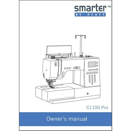 Instruction Manual, Pfaff Smarter C1100 PRO