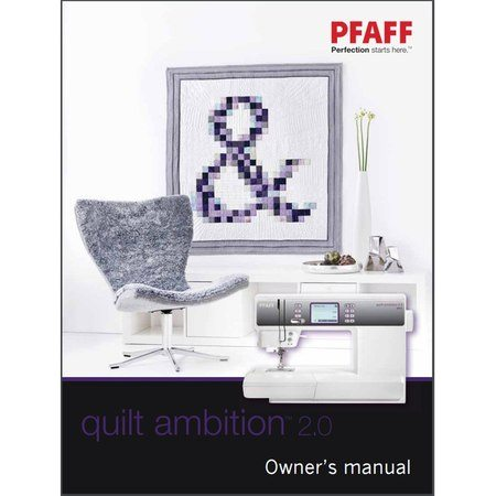 Instruction Manual, Pfaff Quilt Ambition 2.0