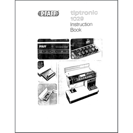 Instruction Manual, Pfaff Tiptronic 1029