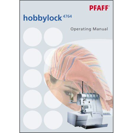 Instruction Manual, Pfaff Hobbylock 4764