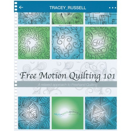 Free Motion Quilting 101: A Relaxed Approach to Quilting