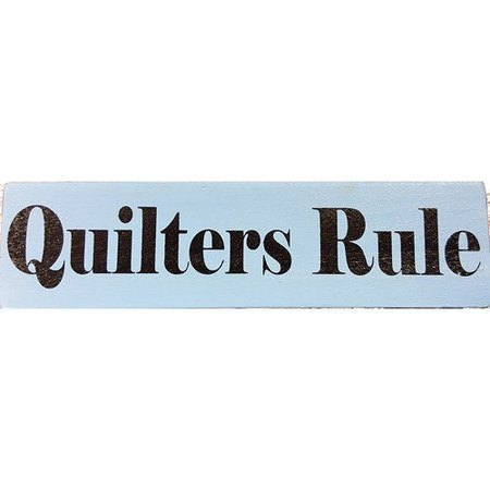 Quilter's Rule Wood Sign