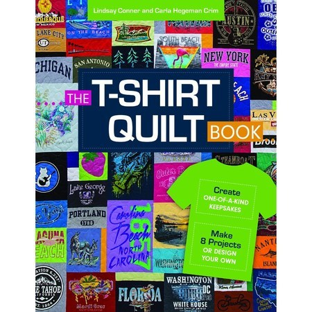 The T-Shirt Quilt Book, C&T Publishing