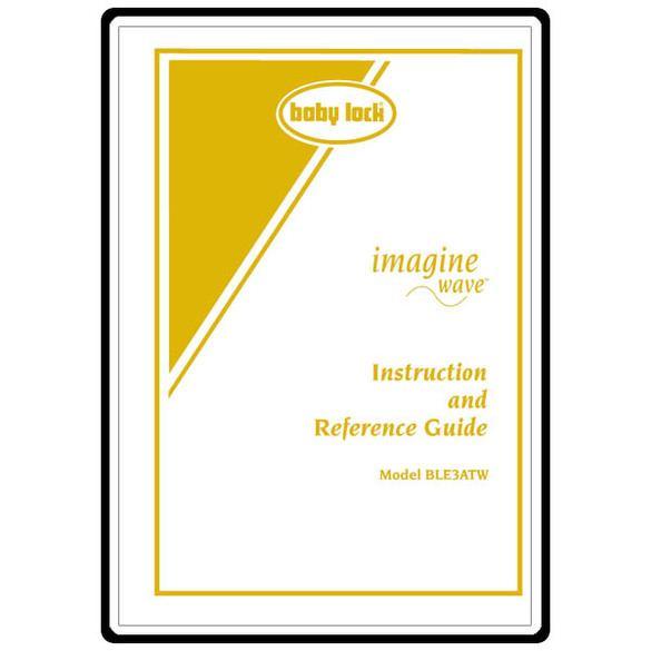 Instruction Manual, Babylock BLE3ATW Imagine Wave