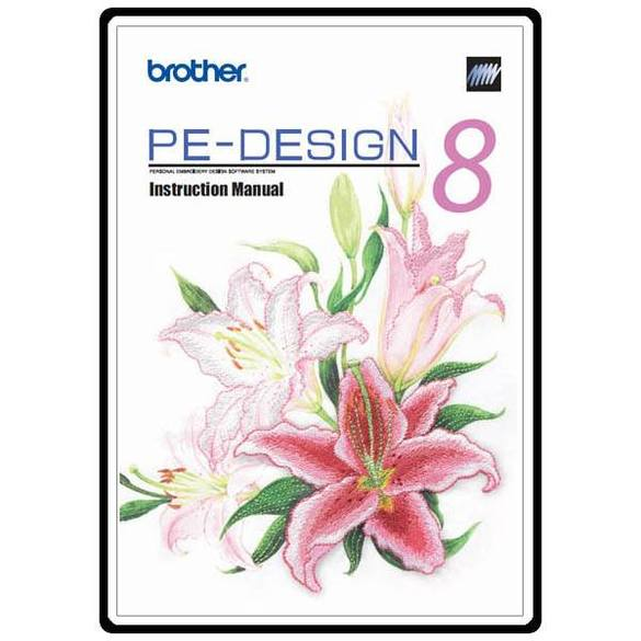Instruction Manual, Brother PEDESIGN 8.0