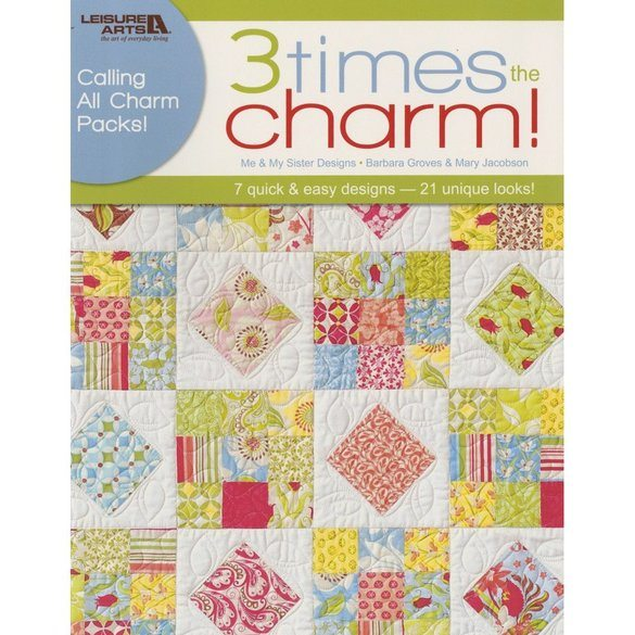 3 Times the Charm Quilt Book