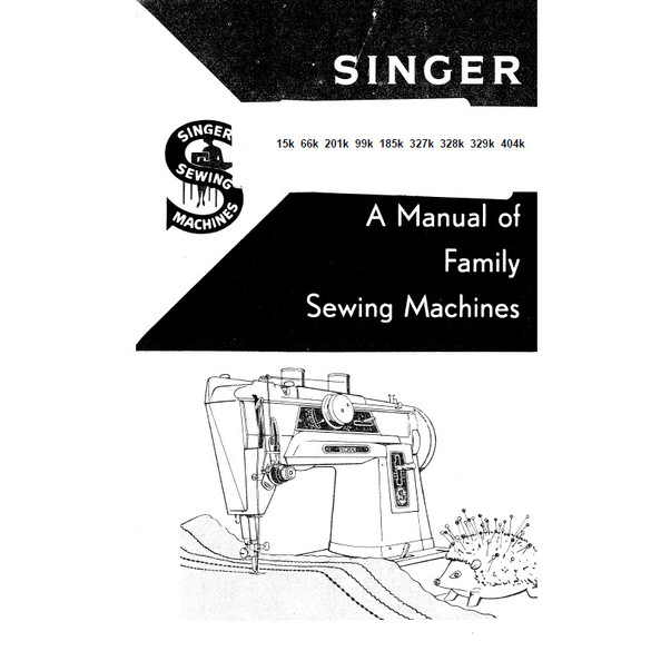 Illustrated Parts Manual to Service Singer Sewing Machines of Classes 327K 328K