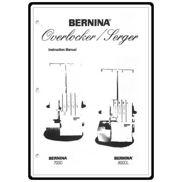Bernina 700d 800dl instructions workbook service / repair manual.