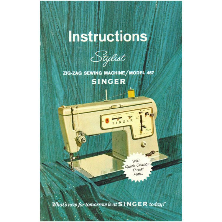 Singer 457 stylist sewing machine instruction manual | sewing.